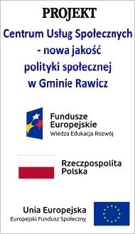 Baner Projekt Centrum Usług Społecznych - nowa jakość polityki społecznej w gminie Rawicz